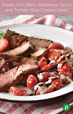 Steaks with Berry Barbecue Sauce and Tomato Blue Cheese Salad: Steak, meet berries. We think you two will get along great.
