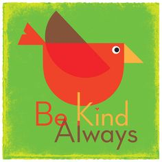 """""""Be Kind Always"""" Poster & Print in fresh spring green! 12 inch x 12 inch record-frame-sized Bird Art print by strawberryluna, available in our Etsy shop. This print makes a great teacher's gift and is perfect for anursery or children's room too. $ 18.00 (*Please note this is NOT a printable or DIY craft project. Thank you!*)"""