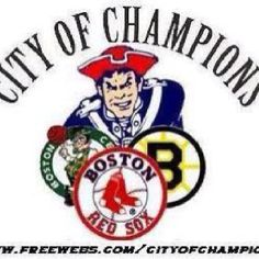 Boston My Hometown Sports ... Just bragging... by the way our History is great also