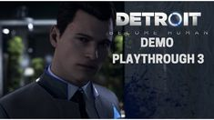 Detroit: Become Human | Demo Playthrough - Episode 3