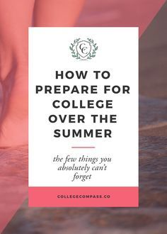 Want to make sure you're ready for school when classes start this fall? Check out this students's advice on how to prepare for college over the summer | College Compass via @collegecompassc