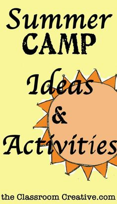 Browse these great summer camp ideas! There is a little something here for everyone!