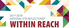 Within Reach - The 2017-18 PTA Reflections Theme