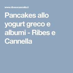 Pancakes allo yogurt greco e albumi - Ribes e Cannella