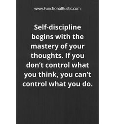 Self discipline begins with the mastery of your thoughts. If you don't control what you think, you can't control what you do. www.FunctionalRustic.com #quote #quoteoftheday #motivation #inspiration #diy #functionalrustic #homestead #rustic #pallet #pallets #rustic #handmade #craft #tutorial #michigan #puremichigan #storage #repurpose #recycle #decor #country #duck #muscovy #barn #strongwoman #success #goals #dryden #smallbusiness #smallbusinessowner #puremichigan #yogi #yoga