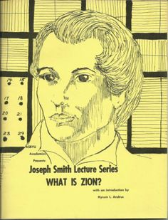 What is Zion? Joseph Smith Lecture Series 1972-73. with an Introduction by Hyrum L. Andrus - http://mormonfavorites.com/what-is-zion-joseph-smith-lecture-series-1972-73-with-an-introduction-by-hyrum-l-andrus-2/