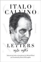 Italo Calvino: Letters 1941-1985 http://press.princeton.edu/titles/9945.html