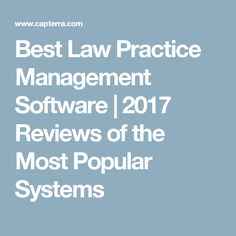 Best Law Practice Management Software | 2017 Reviews of the Most Popular Systems