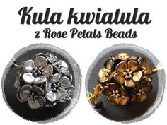 Beads tudzież: bullet kwiatula with rose petals beads - how its done