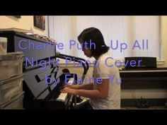 Charlie Puth - Up All Night Piano Cover by Elaine Yu - YouTube
