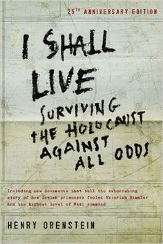 I Shall Live: Surviving the Holocaust Against All Odds: Henry Orenstein - I Shall Live tells the gripping true story of a Jewish family in Germany and Russia as the Nazi party gains power in Germany. When Henry Orenstein and his siblings end up in a series of concentrations camps
