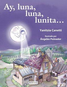 """Yanitzia Canetti / Ángeles Peinador. """"Ay, luna, luna, lunita..."""". Editorial Everest (6 a 9 años)"""