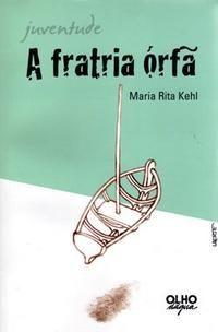 KEHL, Maria Rita (Org.). A fratria órfã. São Paulo: Olho D´Água, 2008. 215 p.