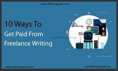 10 ways to Get Paid From Freelance Writing
