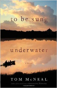 Tom McNeal'sTo Be Sung Underwater: A Novel [Hardcover]2011: Tom McNeal (Author): Amazon.com: Books