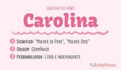 #Carolina #babysteps #significado #nomes #meninas #raparigas #bebé #escolher #filho #líder #independente