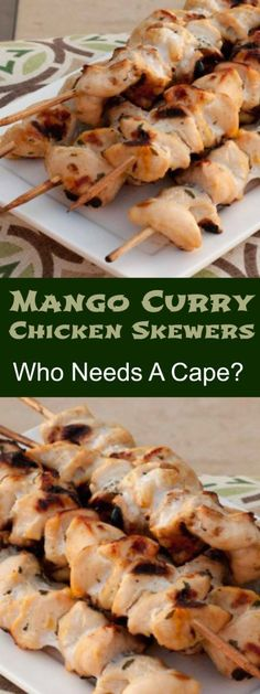Mango Curry Chicken Skewers | Who Needs A Cape?