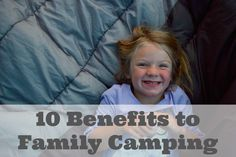 10 Surprising Benefits of Camping {Family Travel} - family+footprints