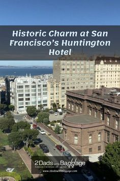 Historic Charm at San Francisco's Huntington Hotel - 2 Dads with Baggage Family Vacation Destinations, Best Vacations, Vacation Trips, Best Places To Travel, Wanderlust Travel, Cruises, Baggage, Travel Around The World, Family Travel