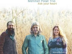 Mehmet Polat Trio - a spiritual bridge of sounds from the Middle East and Balkans to Africa and Latin America. - You are receiving this email because of your interest in this music and related news. If you want not to receive them anymore please unsubscribe via the link below.   Announcing the Mehmet Polat Trios new album Ask your heart'  On this album you will hear the best selection of my previously unreleased compositions and artistic ideas!Ive been looking forward to recording these for…