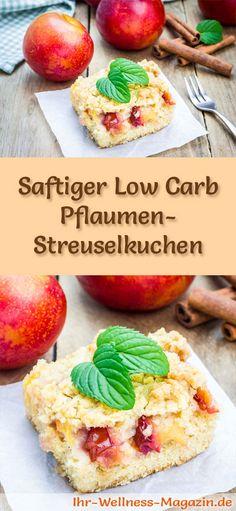 Rezept für einen saftigen Low Carb Pflaumen-Streuselkuchen: Der kohlenhydratarme, kalorienreduzierte  Kuchen wird ohne Zucker und Getreidemehl zubereitet ...