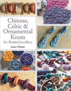 Chinese, Celtic & Ornamental Knots for Beaded Jewellery: Suzen Millodot: 9781844488148: Amazon.com: Books