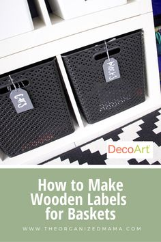 How To Make Basket Labels With Wooden Tags - The Organized Mama Kitchen Organization Pantry, Home Organization, Rope Basket, Basket Weaving, Basket Labels, Chalky Finish Paint, Love Label, Wooden Tags, Wire Storage