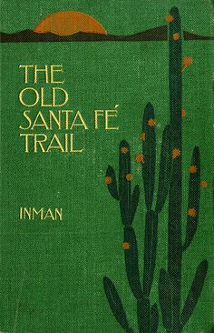 Title: The Old Santa Fe Trail: The store of a Great Highway   Author: Colonel Henry Inman  Publication: The Macmillan Company, New York   Publication Date: 1899   Book Description: Green hardback. 493 pages with 5 full page black and white plate images of life on the Santa Fe Trail.   Call Number: CIRCUS F 786 .I57
