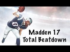 TOTAL BEATDOWN MADDEN 17 ULTIMATE TEAM EP 4