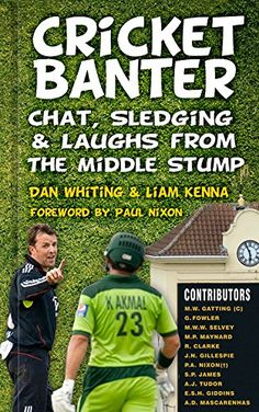 Book: Cricket Banter: Chats Sledging & Laughs From The Middle Stump