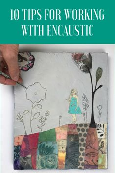 10 Tips for Working with Encaustic