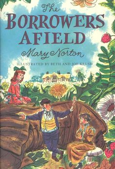 The Borrowers Afield by Mary Norton, Book 2 of 5 in The Borrowers series