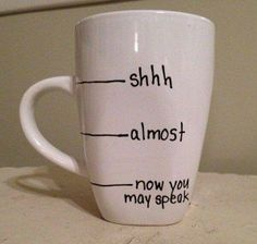 All children must obey the orders of the coffee mug
