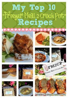 "My Top 10 ""Freezer Meal 2 Crock Pot"" Recipes! by Raising Clovers - These are awesome recipes! They are all my family's favorites. They make my life with five kids so much easier!!  http://www.raisingclovers.com/2014/05/01/my-top-10-freezer-meal-2-crock-pot-recipes/"
