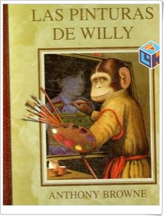 """""""Las pinturas de Willy"""" de Anthony Browne (Libro online gratis) Anthony Browne, Online Gratis, Baseball Cards, Painting, Paintings, Canvases, Authors, Personal Library, Graphic Art"""