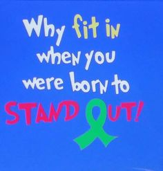 Cerebral Palsy - Dr.Suess Quote - Made in Superman colors on a tshirt with a CP Awareness Ribbon! Why fit in when you were born to stand out?! Her shop: https://m.facebook.com/Beks-Boutique-818423004890900/