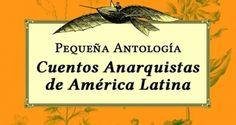Pequeña Antología de Cuentos Anarquistas de América Latina: ¿dónde se consigue?