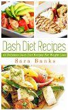 Free Kindle Book -  [Health & Fitness & Dieting][Free] Dash Diet: Delicious Dash Diet Recipes For Weight Loss! (Dash Diet Recipes, Weight Loss Books, Weight Loss Tips Book 1)