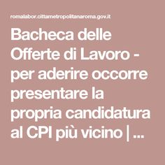 Bacheca delle Offerte di Lavoro - per aderire occorre presentare la propria candidatura al CPI più vicino | Roma L@bor