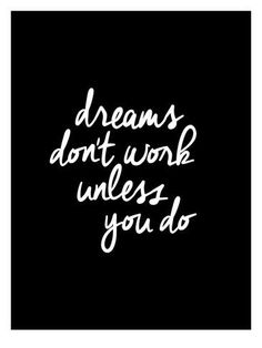 Dreams Dont Work Unless You Do Art Print