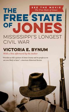 The Free State of Jones: Mississippi's Longest Civil War