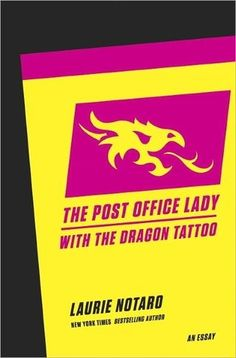 The Post Office Lady with the Dragon Tattoo: An Essay