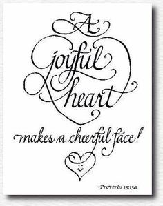 """A happy heart ️ makes the face cheerful, but heartache crushes the spirit"" (Proverbs 15:13).  Be wise, guard your heart and be joyful"