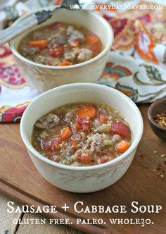 Italian Sausage and Cabbage Soup I'd probably chop the cabbage a little bit more roughly