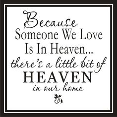 Because someone we love is in Heaven.Heaven Wall Quotes Words Sayings Removable Vinyl Wall Lettering X Great Quotes, Quotes To Live By, Me Quotes, Wall Quotes, Nanny Quotes, Angel Quotes, Loss Quotes, Random Quotes, Famous Quotes