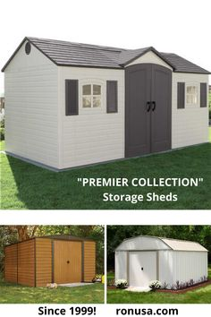 Storage Sheds; Premier Collection; Highly durable at an attractive price. #storagesheds