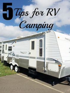 Haven't been camping in an RV yet? Here are some Rv Camping Tips that are sure to make you love camping in your RV and help you with your trip