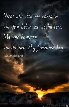 not all storms – Quotes World Life Verses, Life Quotes, Game Day Quotes, Bright Side Of Life, Learn German, Mind Tricks, Inspire Me, Quote Of The Day, Quotations