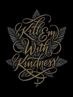 Kill Em With Kindness by Jason Carter