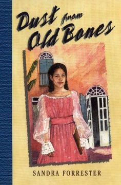 Middle grade/YA. Dust from Old Bones by Sandra Forrester. Black/white in 19th century New Orleans.